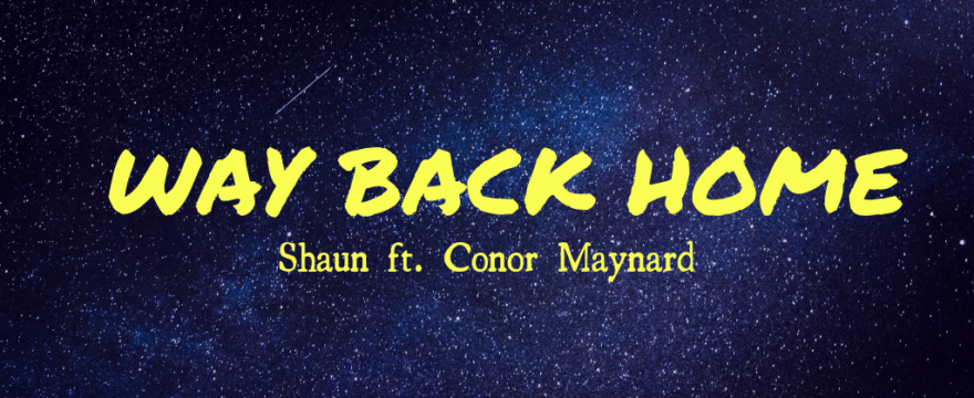 Learn by Song: Way back home – Shaun ft. Conor Maynard